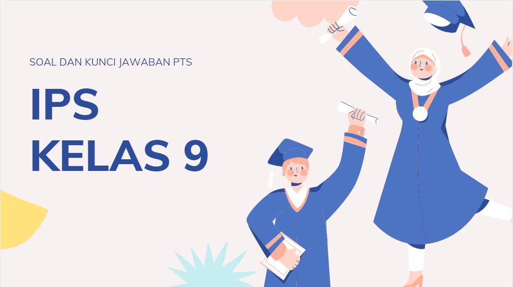 Kumpulan Soal Dan Kunci Jawaban Pts Ips Smp Kelas 9 Semester Genap Didno76 Com