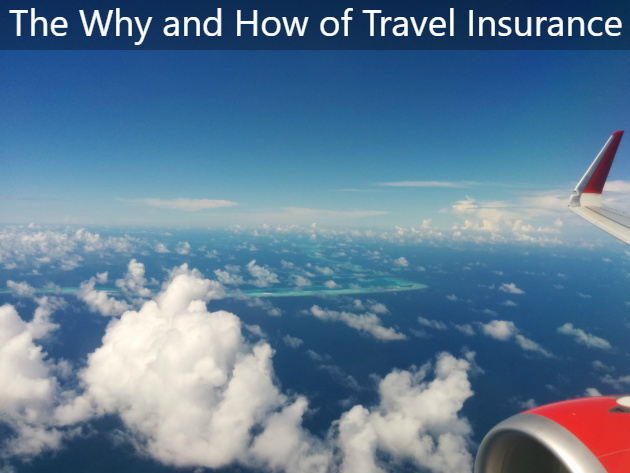 The Why and How of Travel Insurance