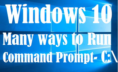 http://www.wikigreen.in/2016/01/windows-10-many-ways-to-open-command.html
