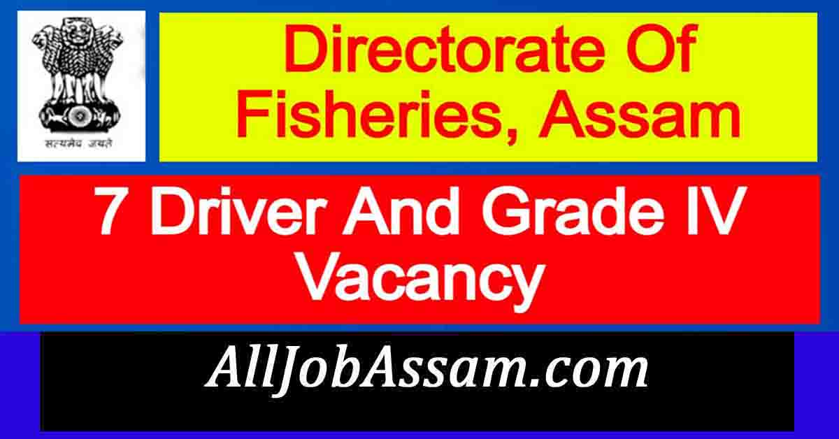 Directorate Of Fisheries, Assam Recruitment 2021