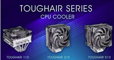 Baru Toughair CPU Coolers dari Thermaltake