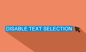 How to Disable Text Selection Functions On Blogs Using CSS