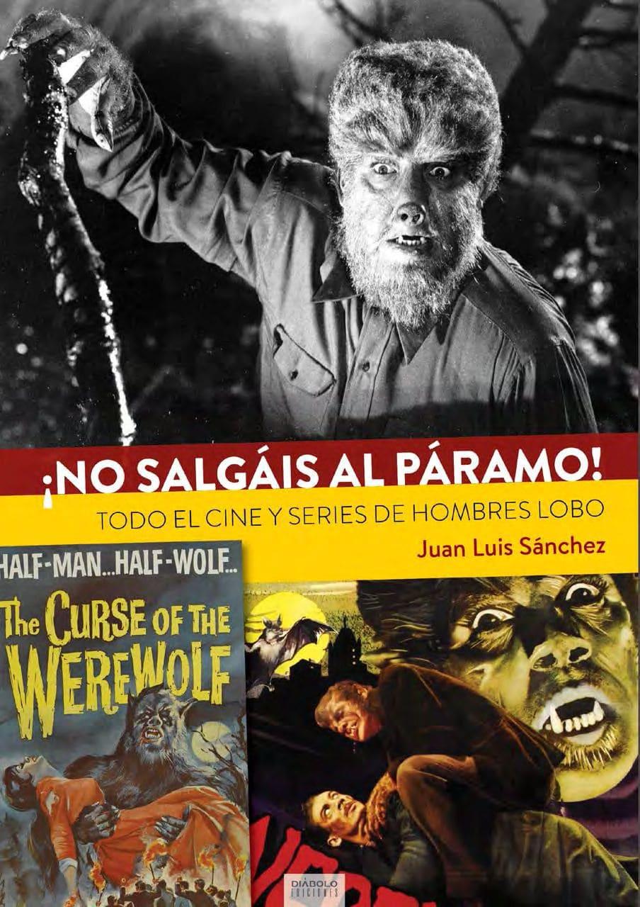 ¡No salgáis al páramo! Todo el cine y series de hombres lobo, de Juan Luís Sánchez