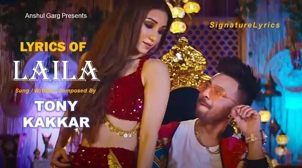 Laila Lyrics in Hindi - TONY KAKKAR Ft Heli Daruwala