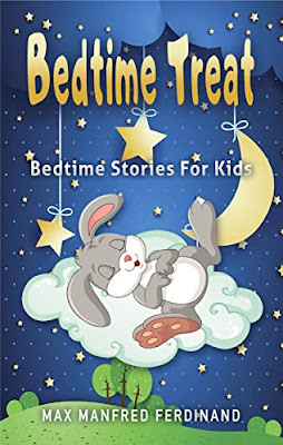 Bedtime Treat: Bedtime Stories For Kids by Max Manfred Ferdinand