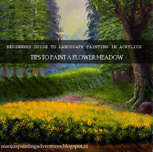 Tips to Paint a Flower Meadow in Acrylics