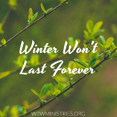 Just as winter finally gives way to spring, your problems will not last forever.