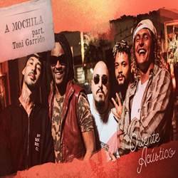Baixar Música A Mochila - Oriente Acústico e Toni Garrido Mp3