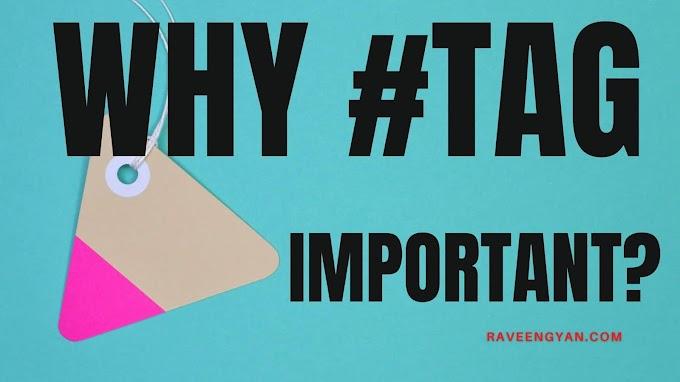 यूट्यूब या ब्लॉगपोस्ट में टैग लगाना क्यों जरूरी होता हैं ?