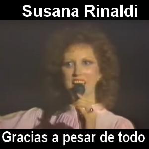 Susana Rinaldi - Gracias a pesar de todo