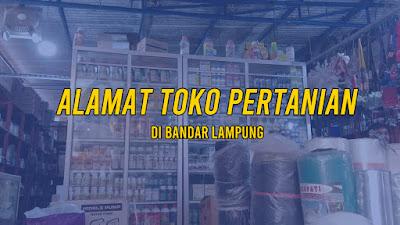 Alamat Toko Pertanian di Bandar Lampung