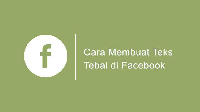 Cara membuat tulisan tebal di FB