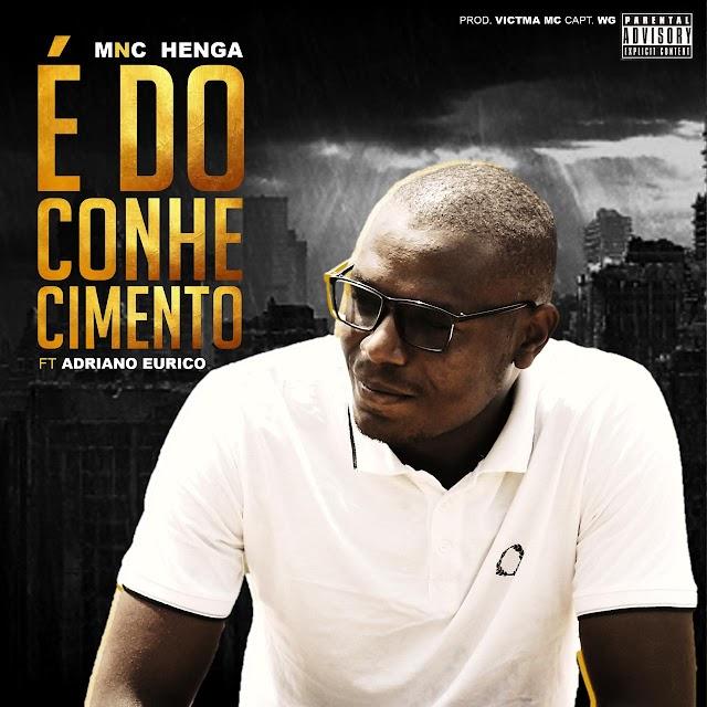 MNC Henga - E de Conhecimento (Feat. Adriano Eurico) [Prod. Victma MC] [Rap Hip Hop] (2020)