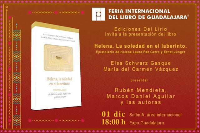 Ediciones Del Lirio llega a la 33 FIL develando grandes acontecimientos de la vida de Helena Paz Garro y sus famosos padres en  Helena. La soledad en el laberinto. Epistolario de Helena Laura Paz Garro y Ernst Jünger