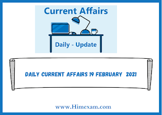 Daily Current Affairs 19 february  2021