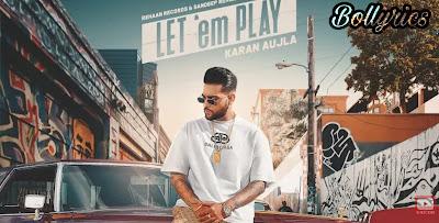 Let 'em Play Lyrics & Download Punjabi Song- Karan Aujla