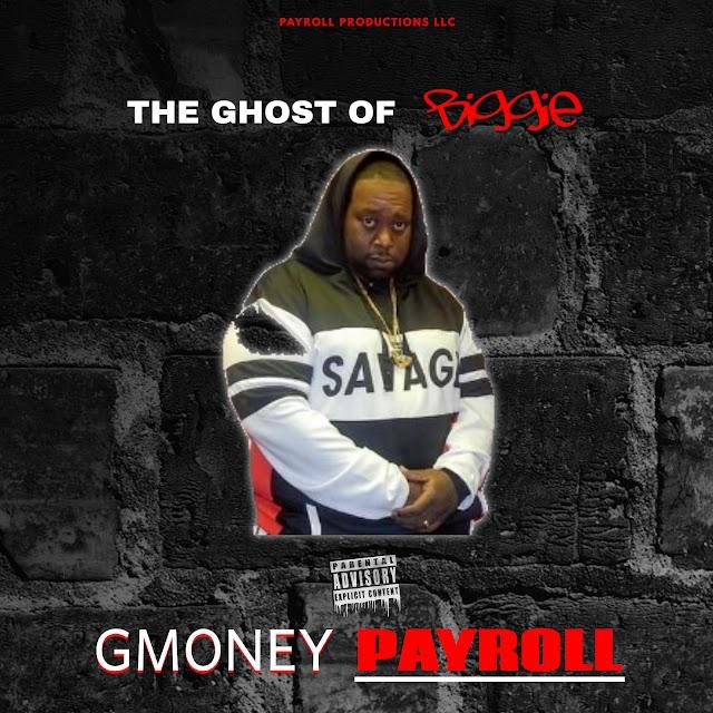 "Gmoneypayroll Drops 'The Ghost of Biggie"" Album"