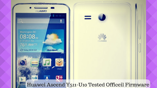 Huawei Ascend Y511-U10 Tested Official Firmware with EMMC Repair By TWRP File