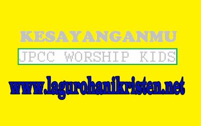 Kumpulan Lagu JPCC Worship Kids