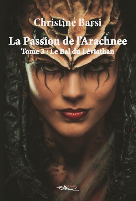 Le Bal du Léviathan, tome 3 de La Passion de l'Arachnee