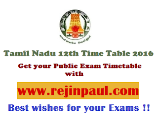 Tamil Nadu 12th Time Table 2016 - rejinpaul.com