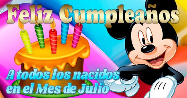🥳 Feliz Cumpleaños a todos los nacidos en el Mes de Julio