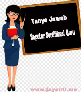 Guru Wajib Tahu - Tanya Jawab Seputar Sertifikasi Guru