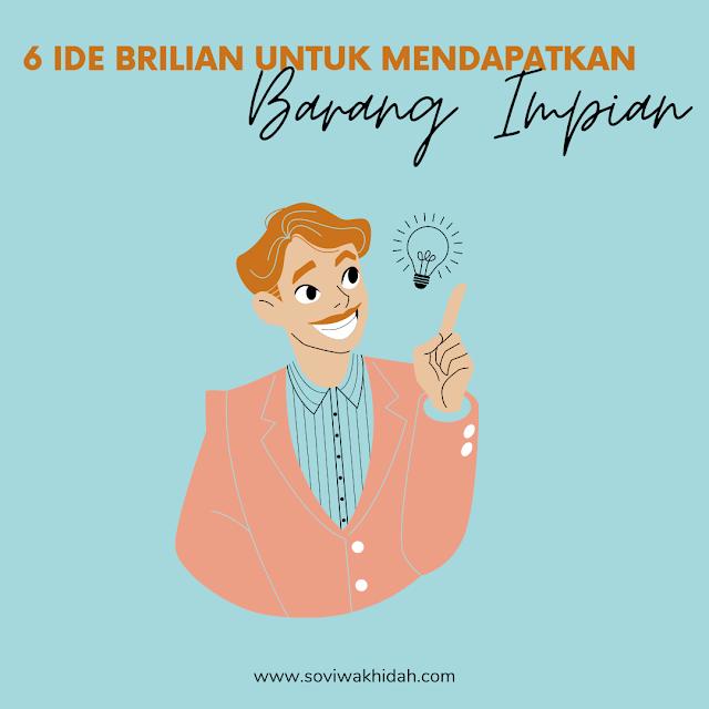 6 Ide Brilian untuk Mendapatkan Barang Impian