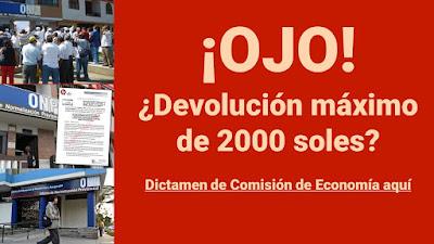 Devolucion ONP hasta un máximo de 2000 soles Dictamen en comision de Economia.
