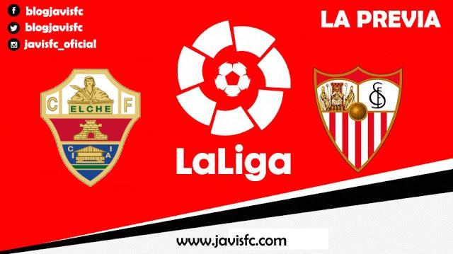 Previa Elche - Sevilla FC