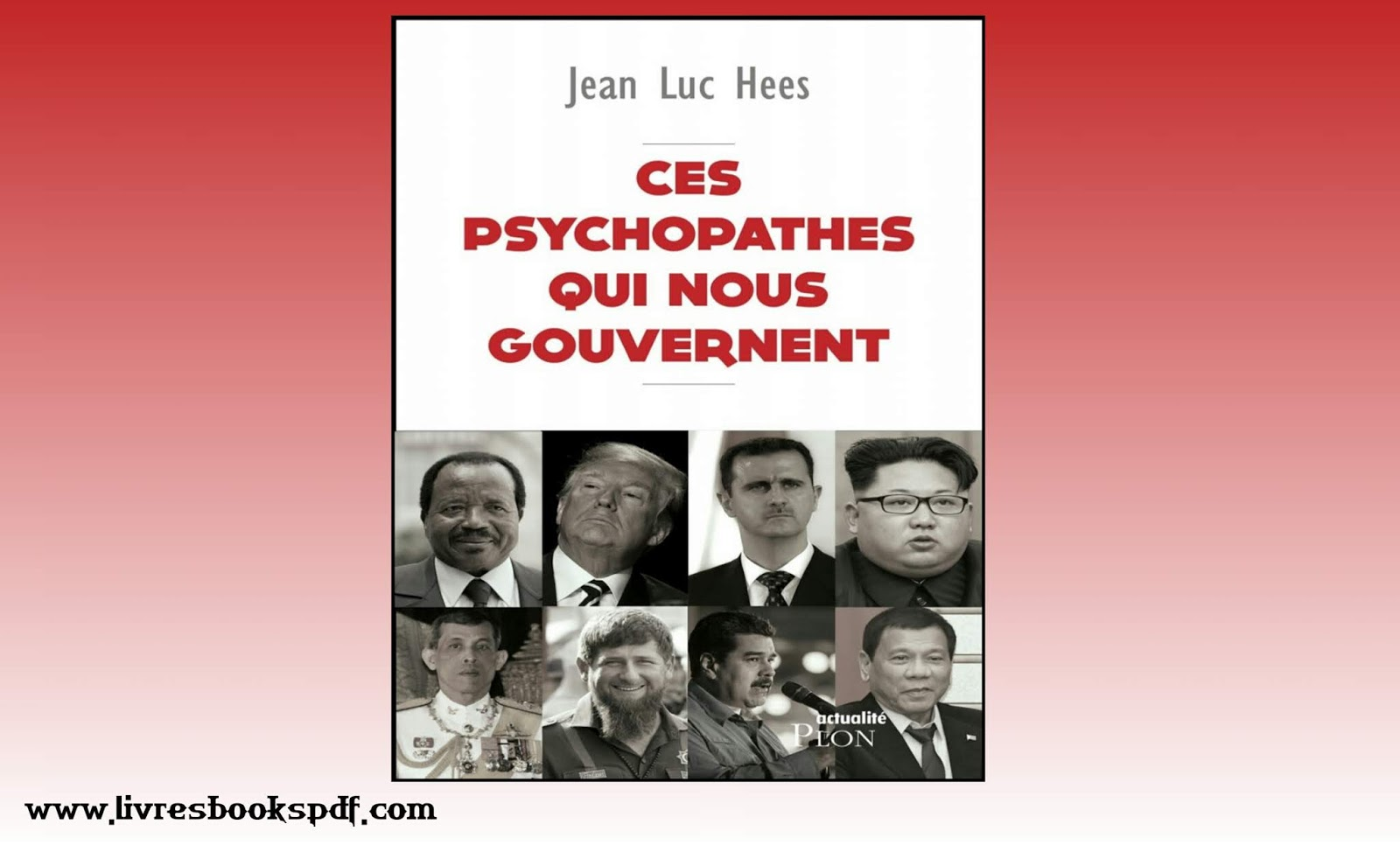 ces psychopathes qui gouvernent - jean luc Hees