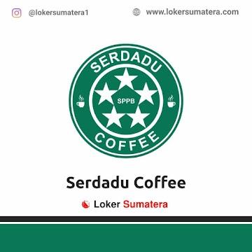 Lowongan Kerja Binjai: Serdadu Coffee April 2021