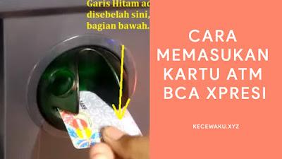 Cara Memasukan Kartu ATM BCA Xpresi