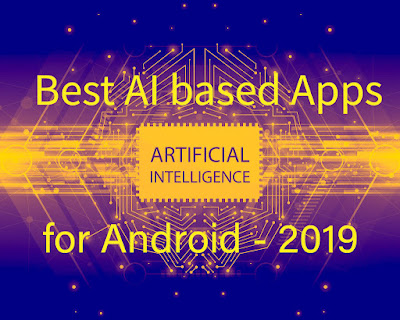 Best AI based Apps for Android 2019