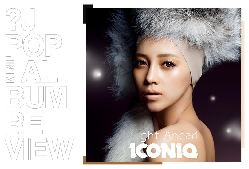 Mini album review: Iconiq - Light ahead   Random J Pop