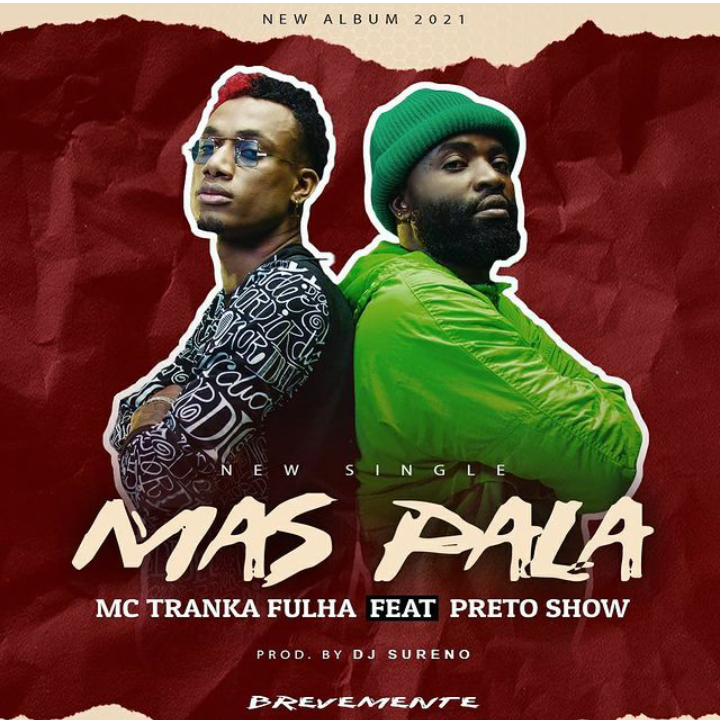 Preto Show & MC Tranka - Mas Pala • download