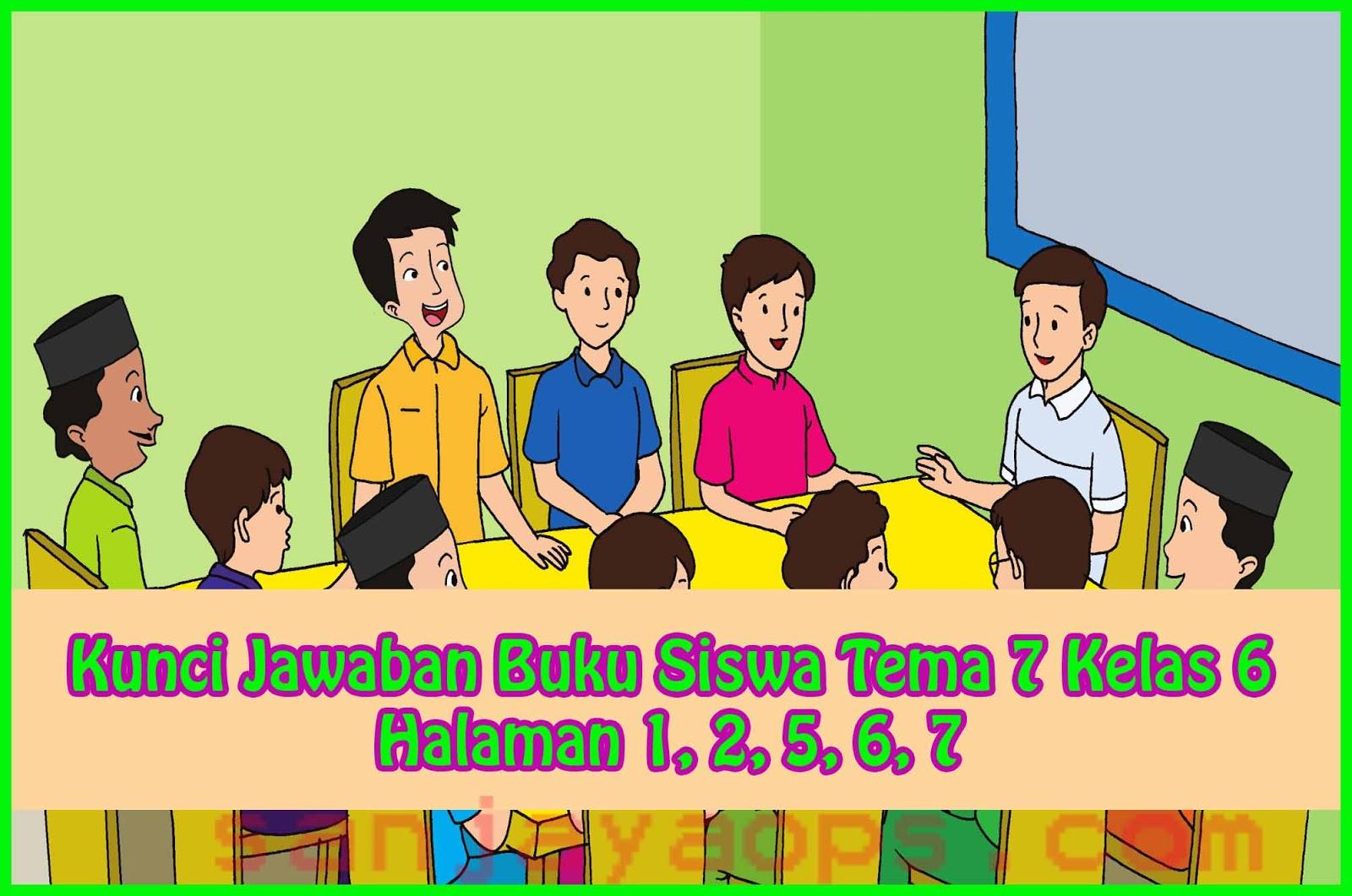 Kunci Jawaban Buku Siswa Tema 7 Kelas 6 Halaman 1 2 5 6 7 Sanjayaops