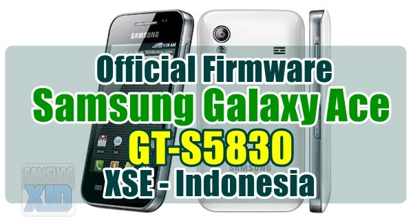 Firmware Samsung Galaxy Ace GT-S5830 bahasa indonesia