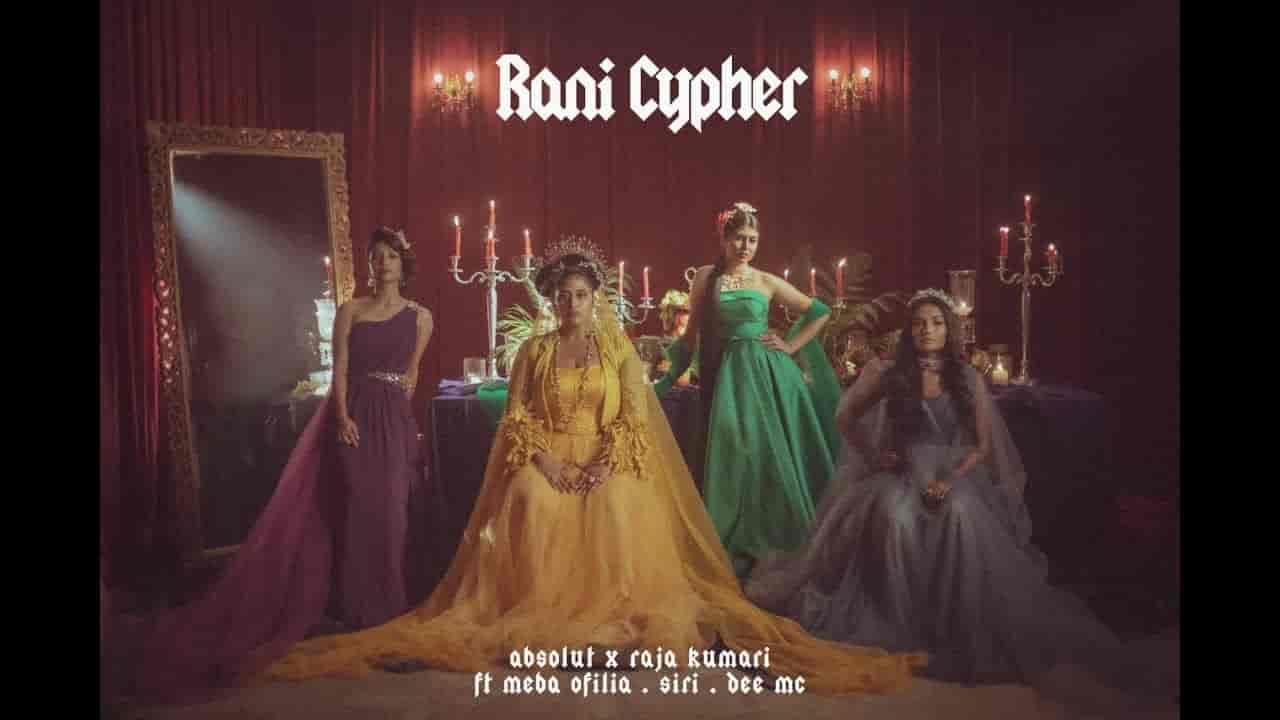Rani cypher lyrics in English Raja Kumari x Dee MC x SIRI x Meba Ofilia English Song
