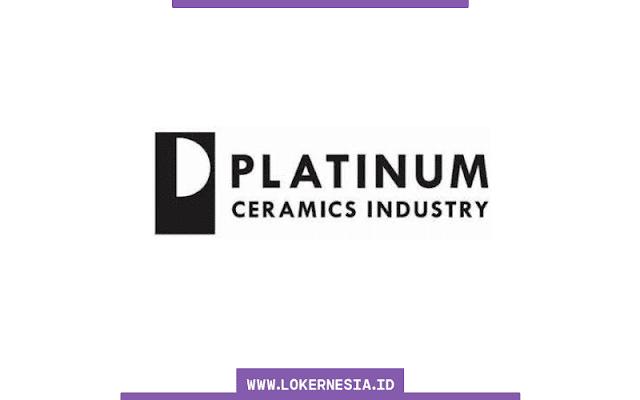 Lowongan Kerja PT Platinum Ceramics Industry September 2021