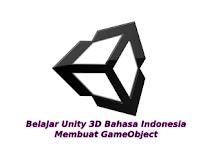 Belajar Unity3d Bahasa Indonesia Bagian 2 - Membuat GameObject