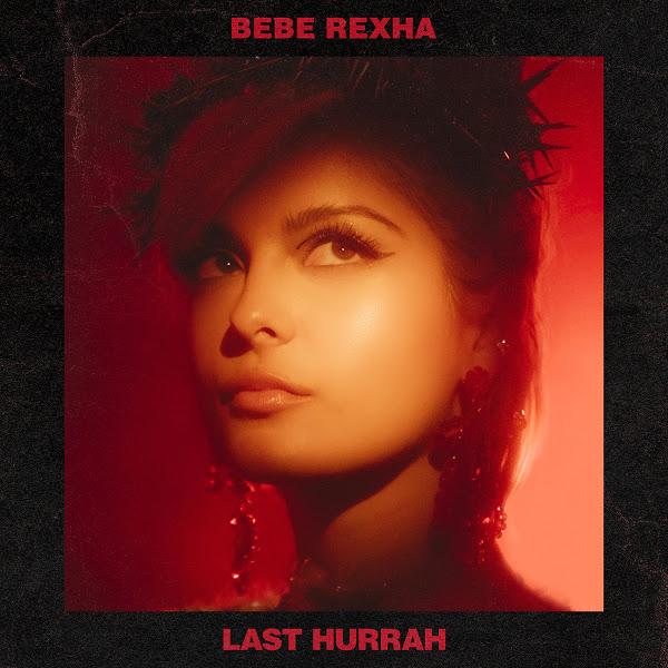 Bebe Rexha - Last Hurrah - Single [iTunes Plus AAC M4A]