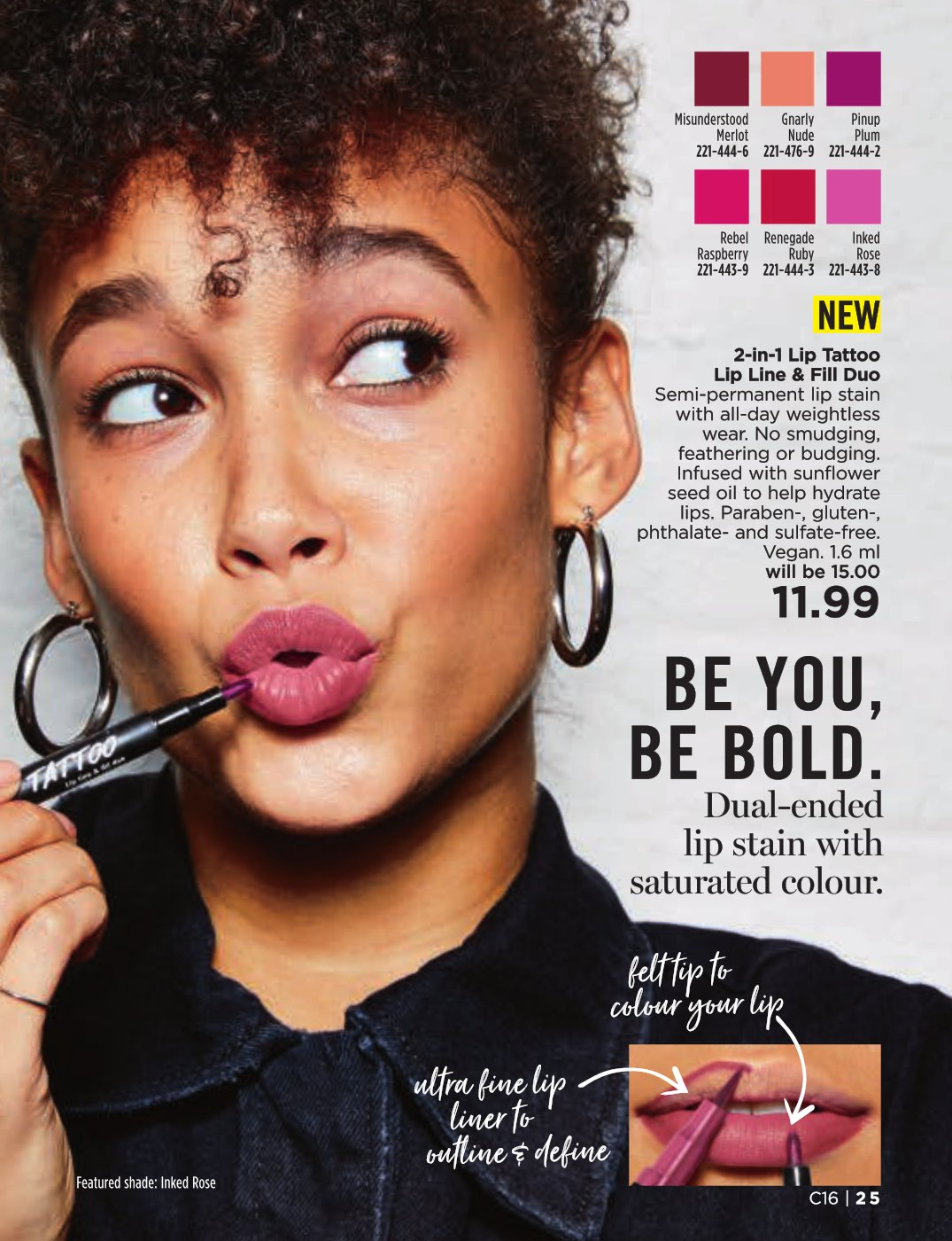 Avon has created its first 2-In-1 Lip Tattoo. Lip Tattoo features a slim felt tip pen that's perfect for lining, overdrawing and sculpting the lip line