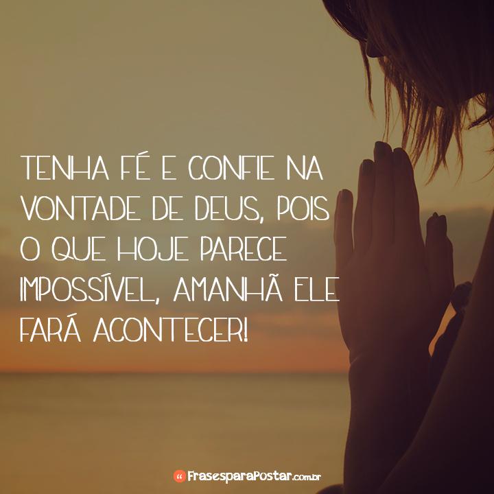 Tenha fé e confie na vontade de Deus