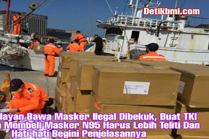Kapal Nelayan Bawa Masker Ilegal Dibekuk, Buat TKI Jiks Ingin Membeli Masker N95 Harus Lebih Teliti Dan Hati-hati Begini Penjelasannya