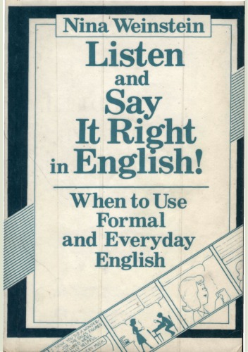 Listen-and-Say-It-Right-in-English-When-to-Use-Formal-and-Everyday-English-Nina-Weinstein