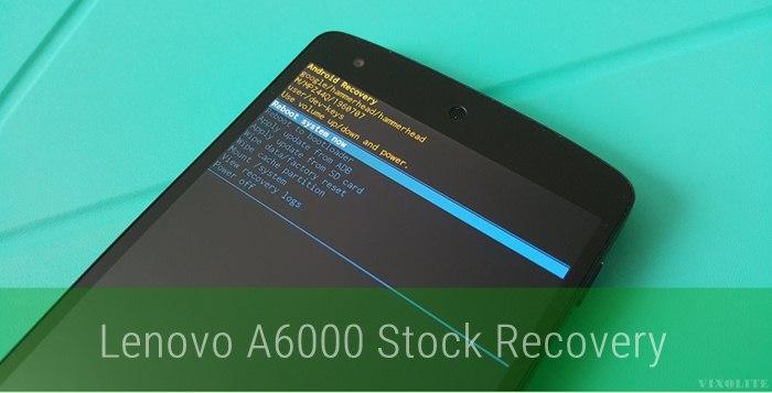 Lenovo A6000 Stock Recovery (Kitkat/Lollipop)