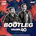 Bootleg Vol. 40 - DJ Ravish & DJ Chico