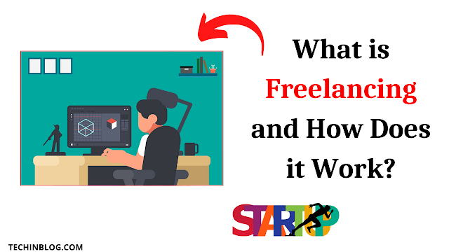 What is Freelancing in 2021 and How Does it Work