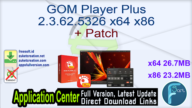 GOM Player Plus 2.3.62.5326 x64 x86 + Patch